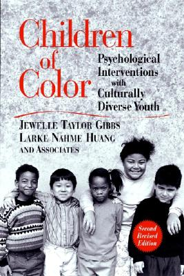 Children of Color By Gibbs, Jewelle Taylor/ Huang, Larke Nahme/ Sue, Stanley (FRW)/ Miller, George (FRW)